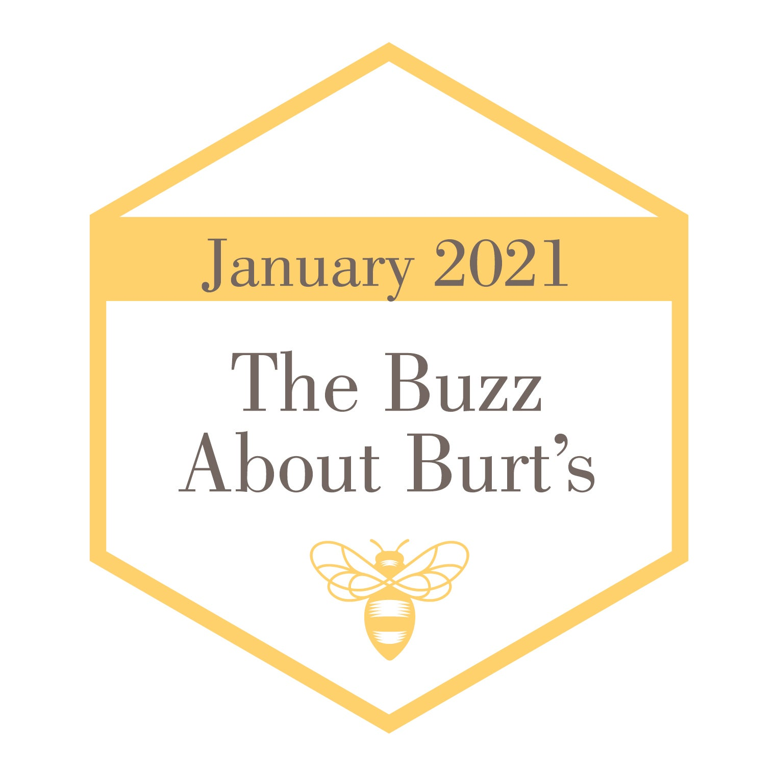 The Buzz About Burt's - January