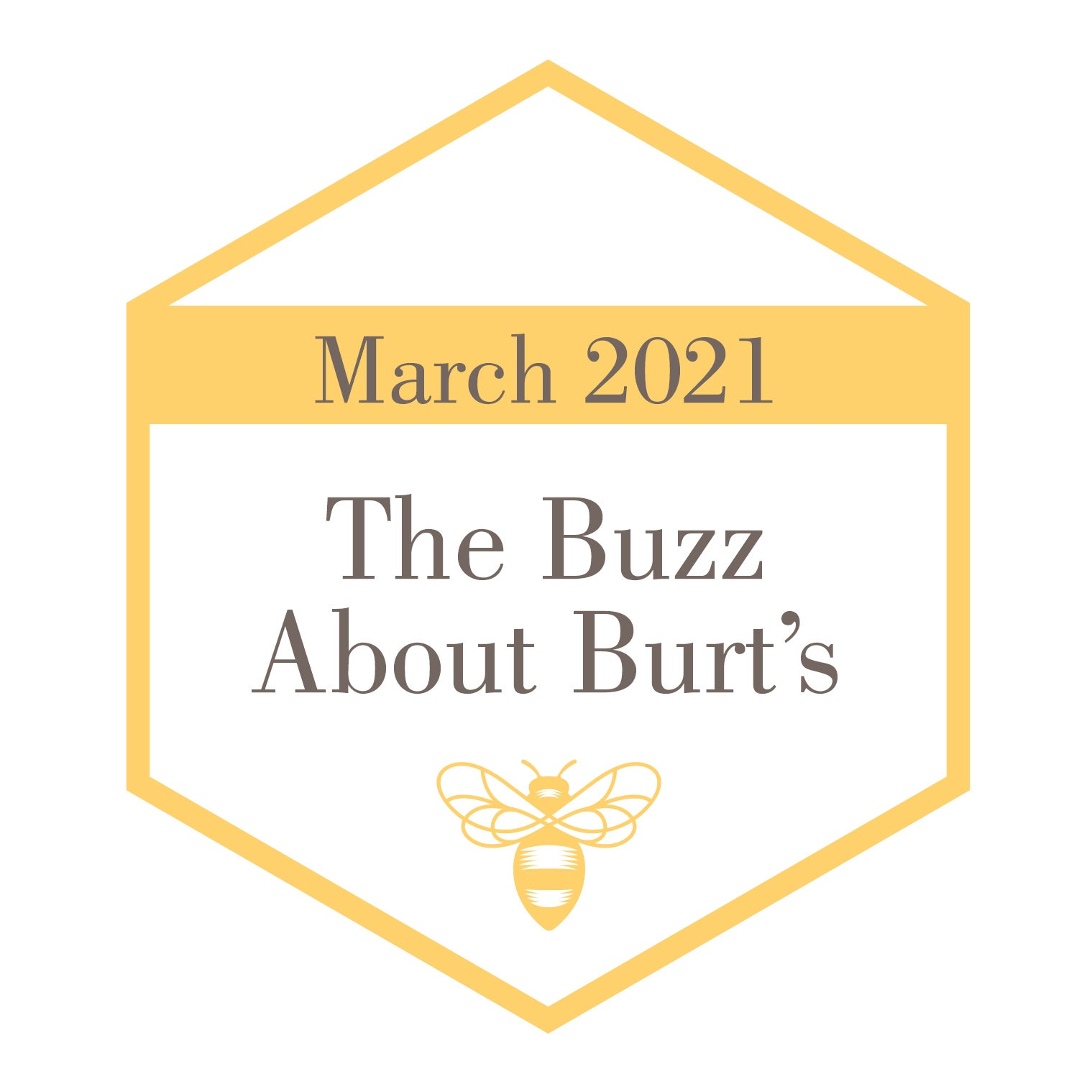 The Buzz About Burt's - March