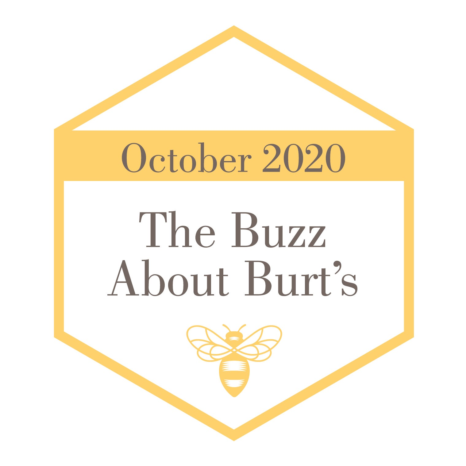 The Buzz About Burt's - October